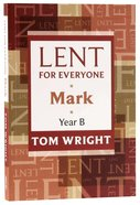 Lent For Everyone: Mark Year B
