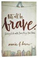 Let's All Be Brave Paperback