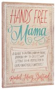 Hands Free Mama Paperback