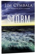 Storm: Hearing Jesus For the Times We Live in Paperback