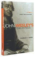 Christ and Salvation (#02 in John Wesley Teachings Series) Paperback