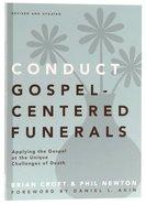 Conduct Gospel-Centered Funerals Paperback