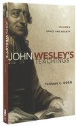 Ethics and Society (#04 in John Wesley Teachings Series) Paperback