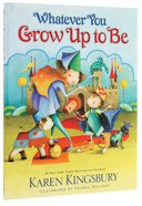 Whatever You Grow Up to Be Hardback