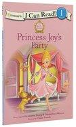 Princess Joy's Party (I Can Read!1/princess Parables Series)