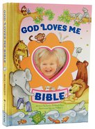 God Loves Me Bible (Newly Illustrated Edition)