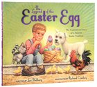 The Legend of the Easter Egg (Newly Illustrated Edition) Hardback