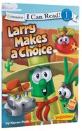 Larry Makes a Choice (I Can Read!1/veggietales Series) Paperback