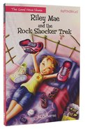 Riley Mae and the Rock Shocker Trek (Faithgirlz! Good News Shoes Series) Paperback