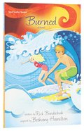 Burned (#02 in Soul Surfer Series) Paperback