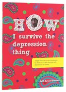 How I Survive the Depression Thing Paperback