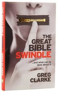 Great Bible Swindle, The...And What Can Be Done About It Paperback
