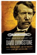 The Daring Heart of David Livingstone Paperback