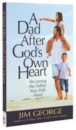 Dad After Gods Own Heart, A