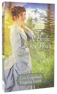 A Bride For Noah (#01 in Seattle Brides Series) Paperback