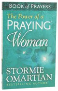 The Power of a Praying Woman (Book Of Prayers Series)