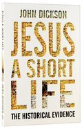 Jesus: A Short Life: The Historical Evidence Paperback