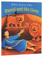 Daniel and the Lions (Bible Story Time Old Testament Series) Paperback