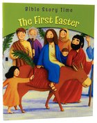 The First Easter (Bible Story Time New Testament Series) Paperback