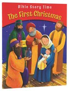 The First Christmas (Bible Story Time New Testament Series) Paperback