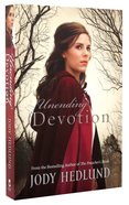 Unending Devotion (#01 in Michigan Brides Collection) Paperback