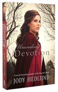 Unending Devotion (#01 in Michigan Brides Collection Series) Paperback