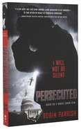 Persecuted: I Will Not Be Silent Paperback
