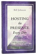 Hosting the Presence Every Day Paperback