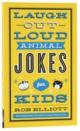 Laugh-Out-Loud Animal Jokes For Kids Mass Market