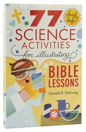 77 Fairly Safe Science Activities For Illustrating Bible Lessons Paperback