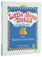 Bible Storybook For Mothers and Sons (Little Boys Series)
