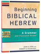 Beginning Biblical Hebrew: A Grammar and Illustrated Reader Paperback