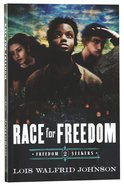 Race For Freedom (#02 in Freedom Seekers Series) Paperback
