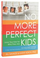 No More Perfect Kids Paperback