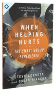 When Helping Hurts: The Small Group Experience Paperback
