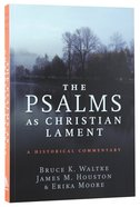 The Psalms as Christian Lament: A Historical Commentary Paperback