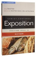 Exalting Jesus in Matthew (Christ Centered Exposition Commentary Series)
