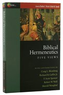 Biblical Hermeneutics: Five Views (Spectrum Multiview Series) Paperback