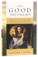 The Good Shepherd: A Thousand-Year Journey From Psalm 23 to the New Testament Paperback