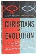 Christians and Evolution: Christian Scholars and Thinkers Change Their Mind Paperback
