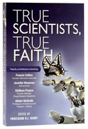 True Scientists, True Faith Paperback