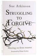 Struggling to Forgive Paperback