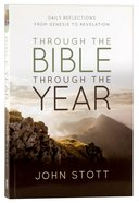Through the Bible Through the Year: Daily Reflections From Genesis to Revelation