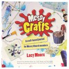 Messy Crafts (Messy Church Series) Paperback