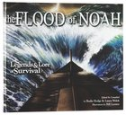 Flood of Noah, the Legends & Lore of Survival Hardback