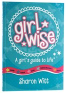A Girl's Guide to Life (Girl Wise Series) Paperback