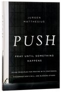 Push: Pray Until Something Happens Paperback