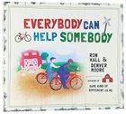 Everybody Can Help Somebody Hardback