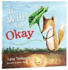 It Will Be Okay Hardback