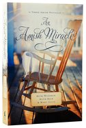 3in1: An Amish Miracle Novella (Amish Miracle Novella Series) Paperback